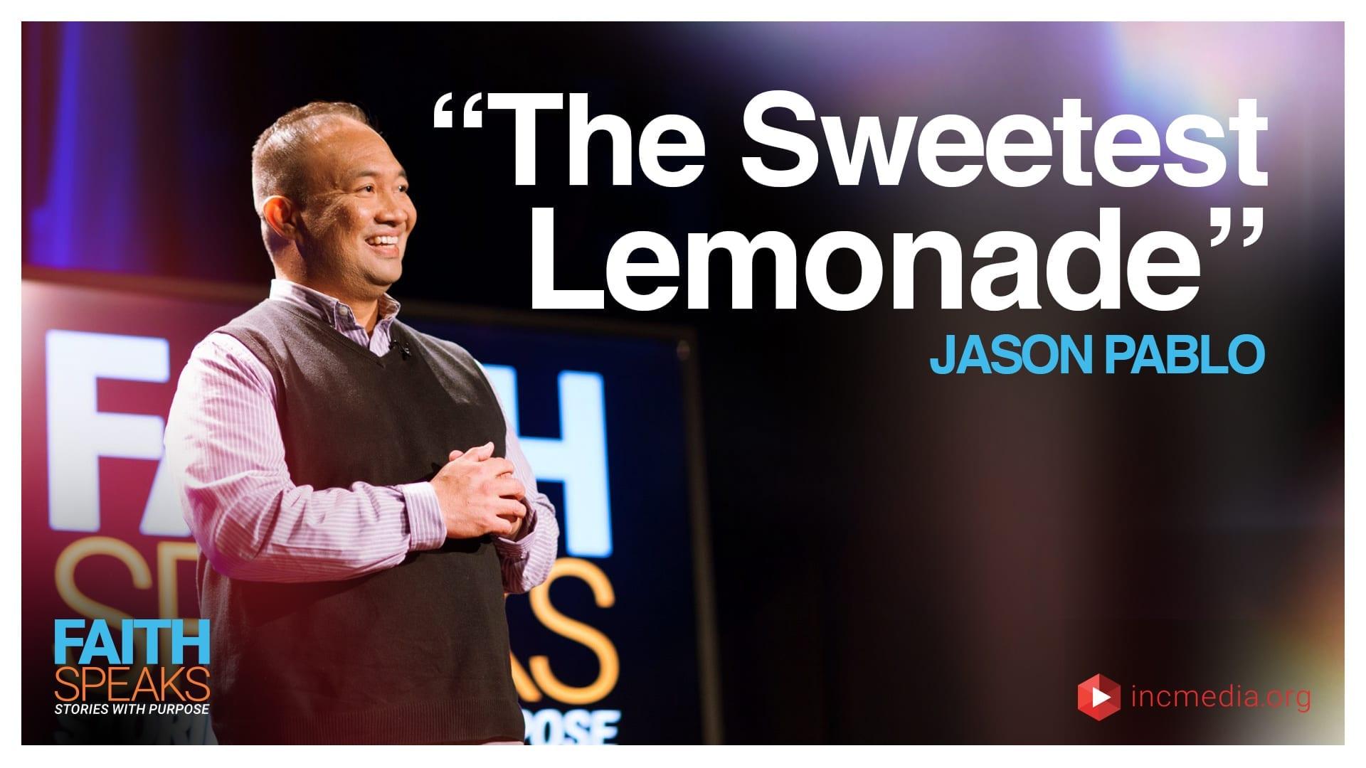 "Jason Pablo: ""The Sweetest Lemonade"""