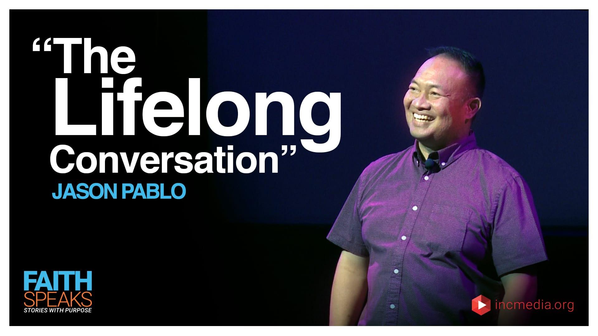 "Jason Pablo: ""The Lifelong Conversation"""