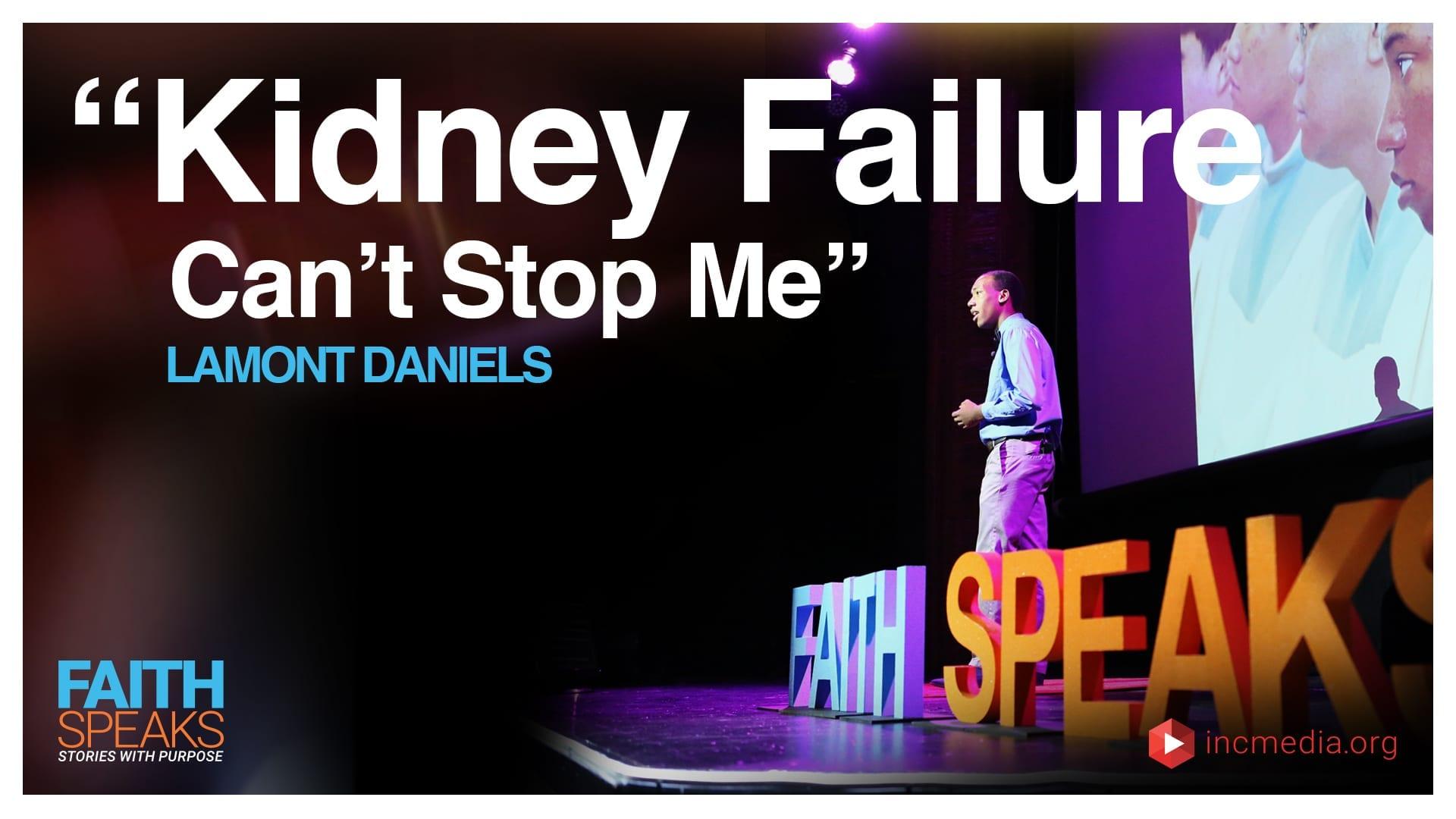 "Lamont Daniels: ""Kidney Failure Can't Stop Me"""