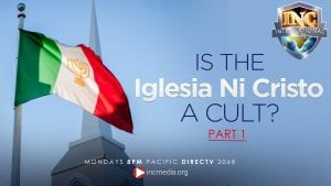 "Iglesia Ni Cristo flag blowing in the wind with chapel steeple in the background. Text overlay: ""Is the Iglesia Ni Cristo a cult? Part I"""