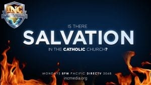 """Dark blue slate with flames on bottom with text overlay: """"Is there salvation in the Catholic church?"""""""