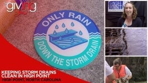 Collage of sign Only Rain Down The Storm Drain and shot of Storm drain and volunteer with trash in hands with overlay text Keeping Storm Drains Clean in High Point