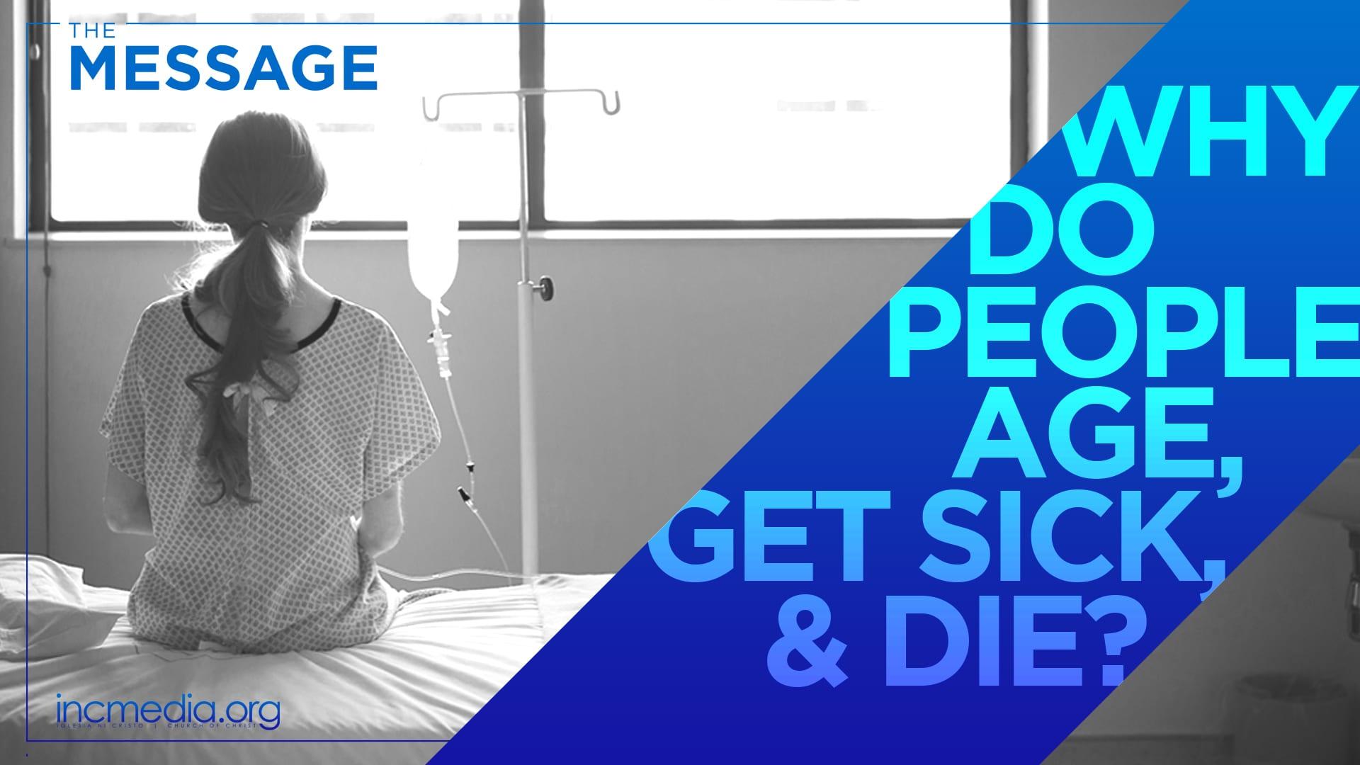 Why Do People Age, Get Sick, & Die?