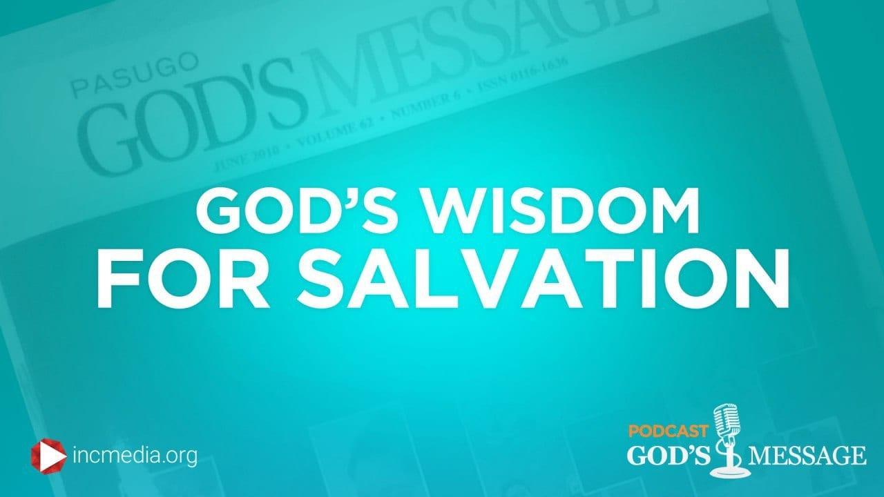 God's Wisdom For Salvation