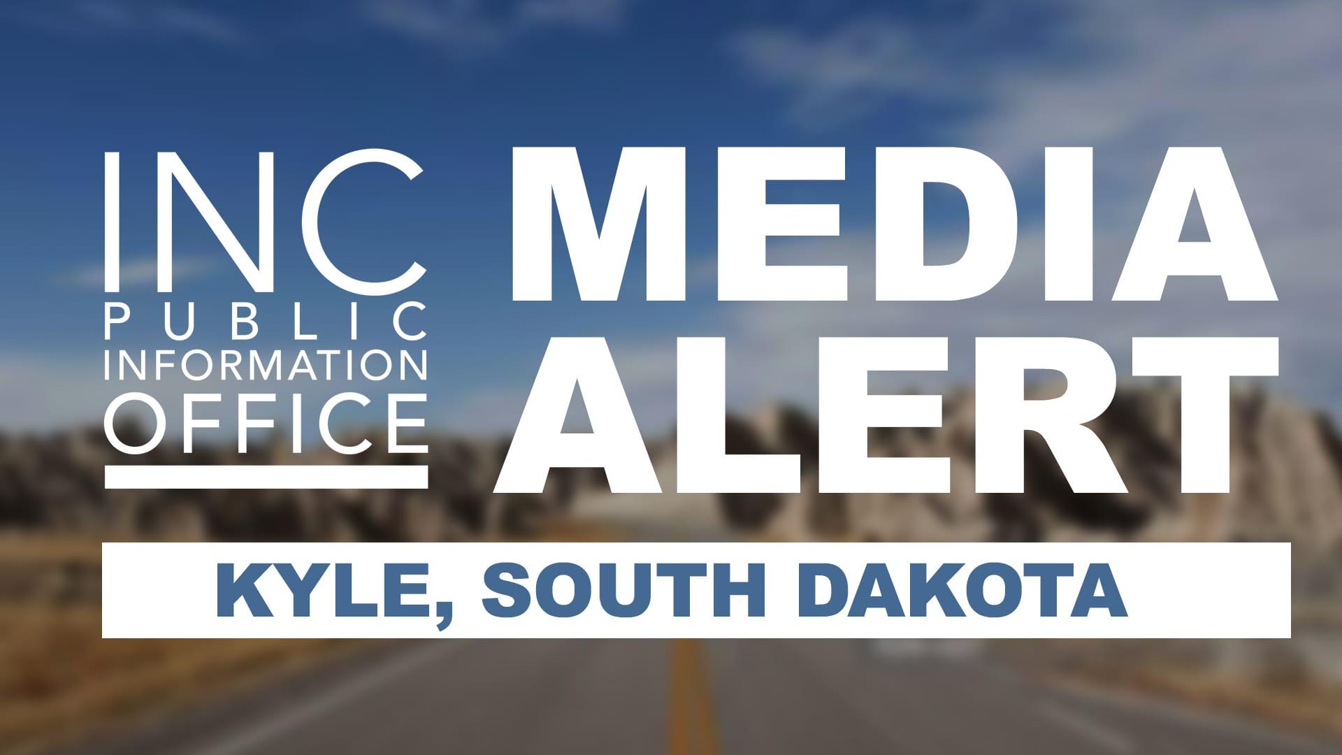 "Dessert road and mountains; text ""INC Public Information Office: Media Alert - Kyle, South Dakota"""