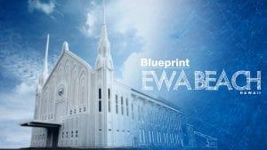 The facade of a house of worship building with text that reads Blueprint Ewa Beach Hawaii.