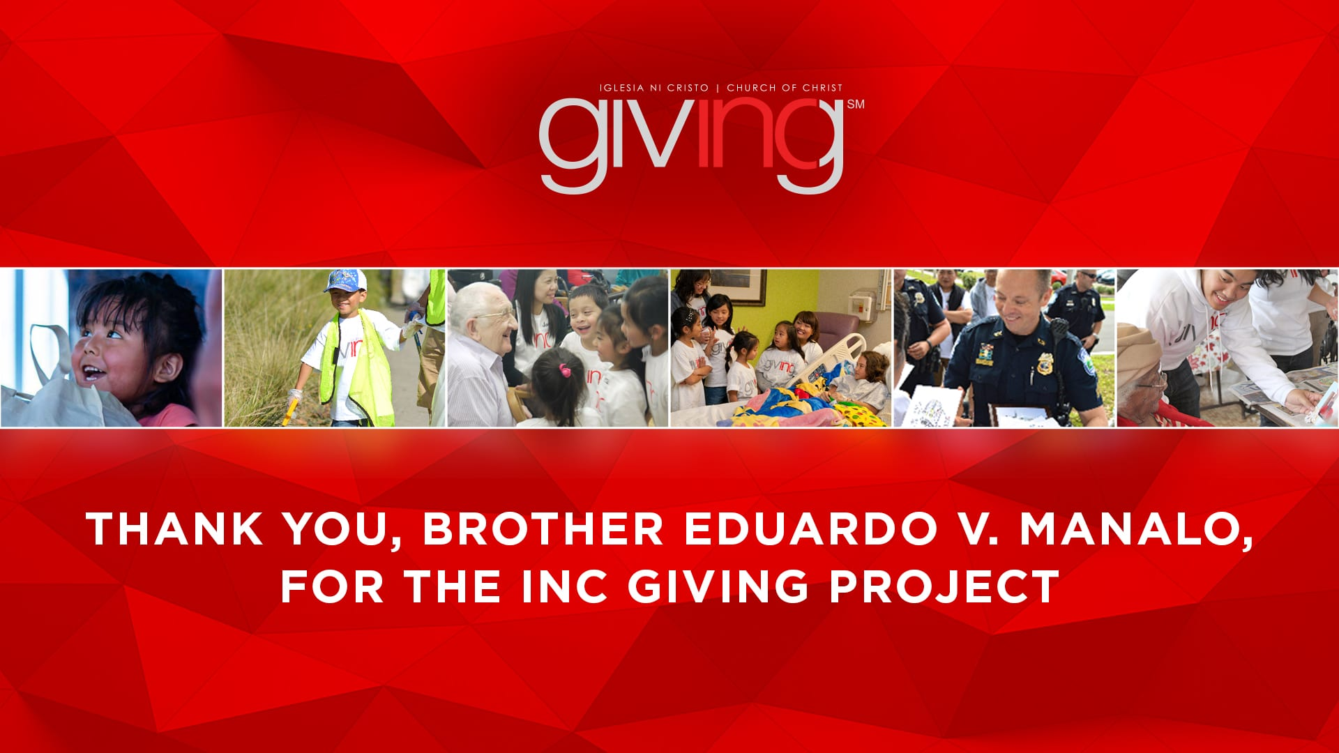 Thank You, Brother Eduardo V. Manalo, for the INC Giving Project