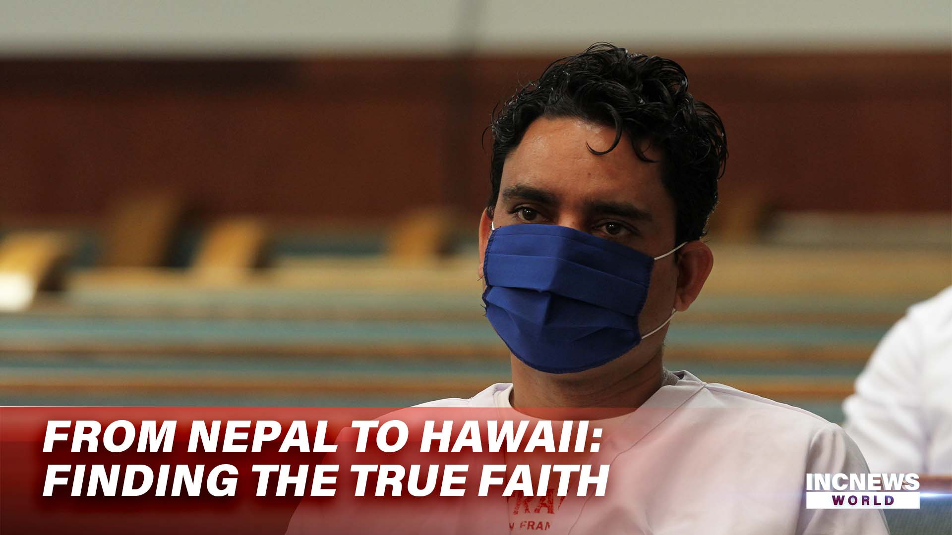 From Nepal To Hawaii: Finding the True Faith
