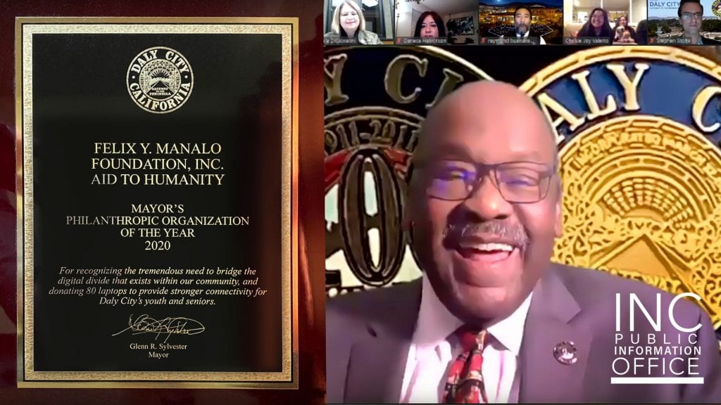 Award of Mayor's Philanthropic Organization of the Year 2020 from City of Daly City to recognize Felix Y. Manalo Foundation, presented by Mayor Glenn Sylvester in video conferencing.