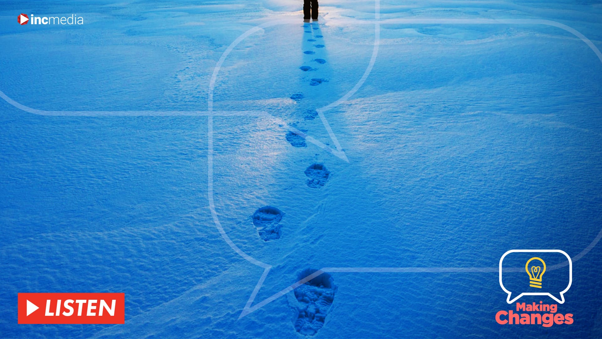 Making Changes Podcast banner showing a person's footsteps in the snow