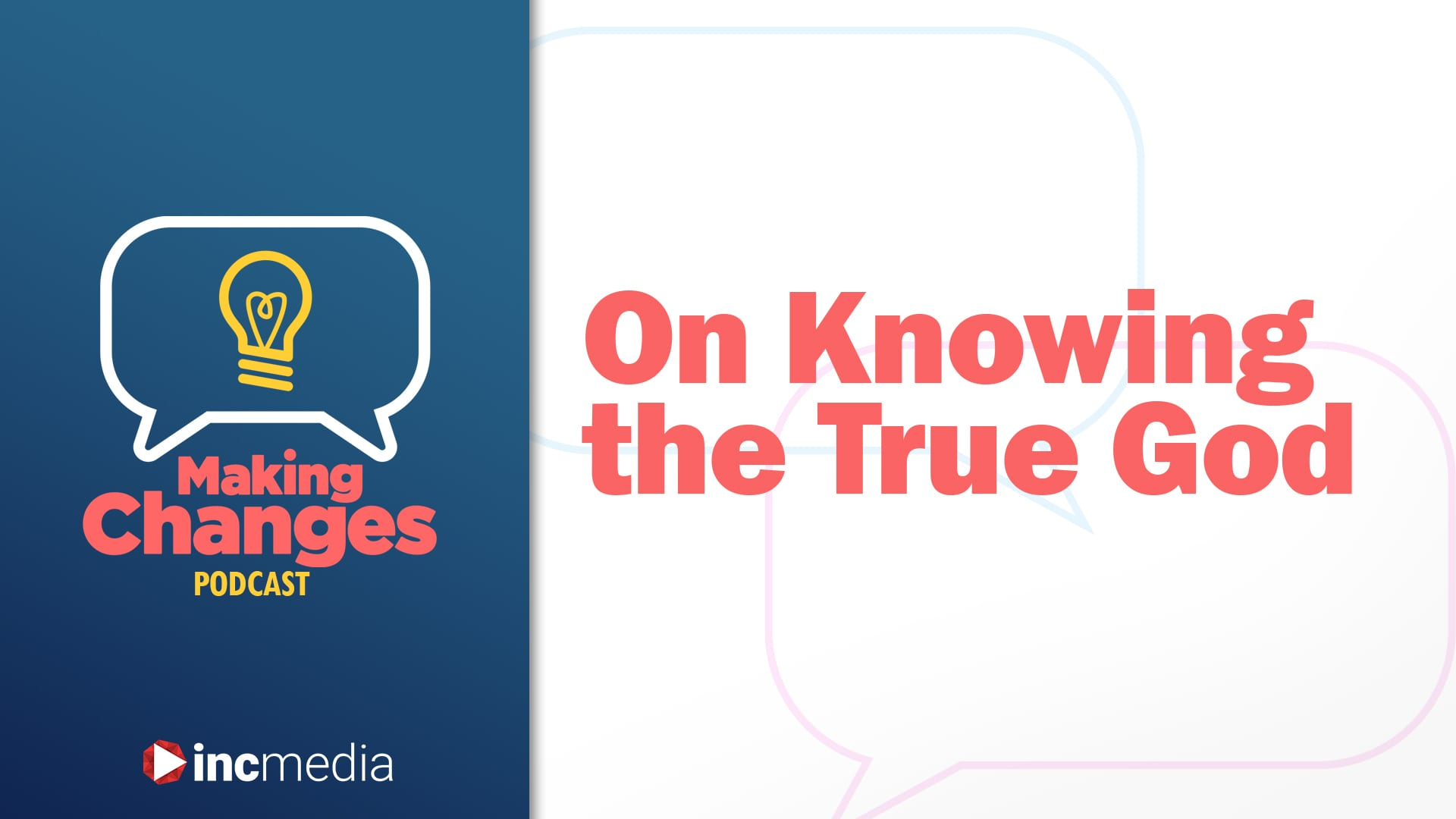 making changes podcast episode banner with title, On Knowing the true God