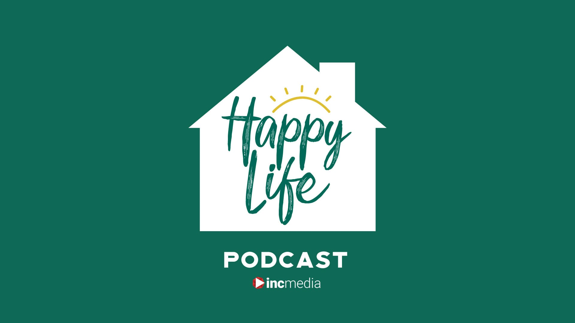 A graphic of a white house with the text happy life and a ray of sunshine above the word happy, and the word podcast beneath the house.