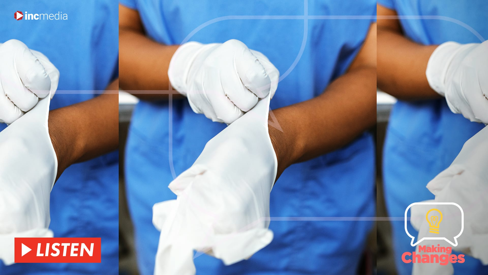 Banner for Making Changes podcast showing nurse wearing blue putting on gloves