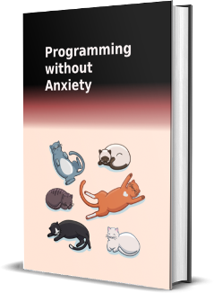 Programming without Anxiety [ebook] on Indie Hackers