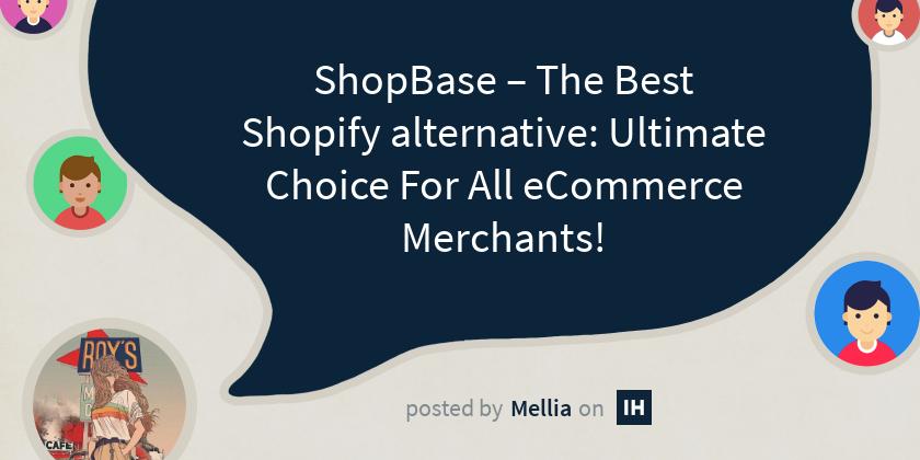 ShopBase Alternatives & ShopBase Competitors(Free & Paid) 2021