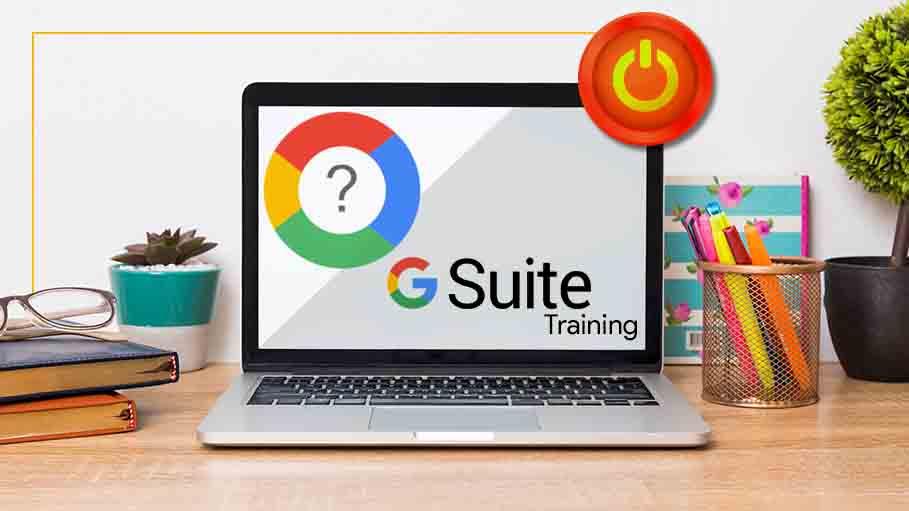 Shutting Down G Suite Training September 2019