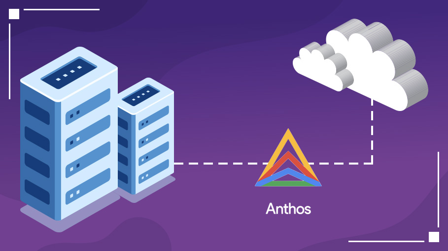 Transform Your IT and Build Apps for the Future with Cloud Anthos