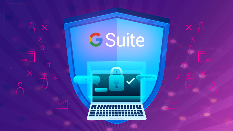 Five Security Hacks to Improve User Experience for G Suite