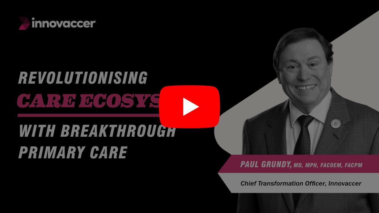 Revolutionizing Care Ecosystem With Breakthrough Primary Care