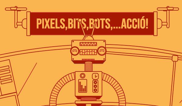 Casal: Pixels,bits,bots,...Acció !