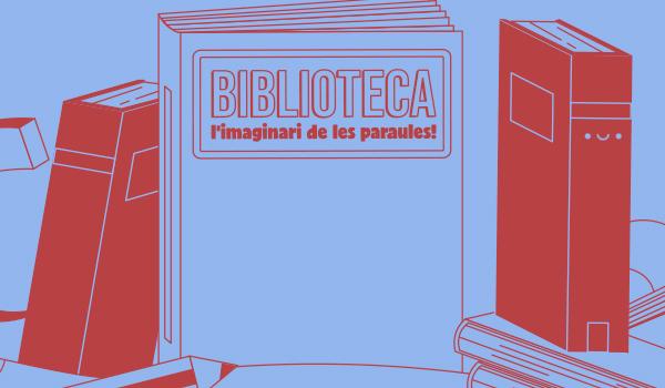 Casal:  Biblioteca, l'imaginari de les paraules !