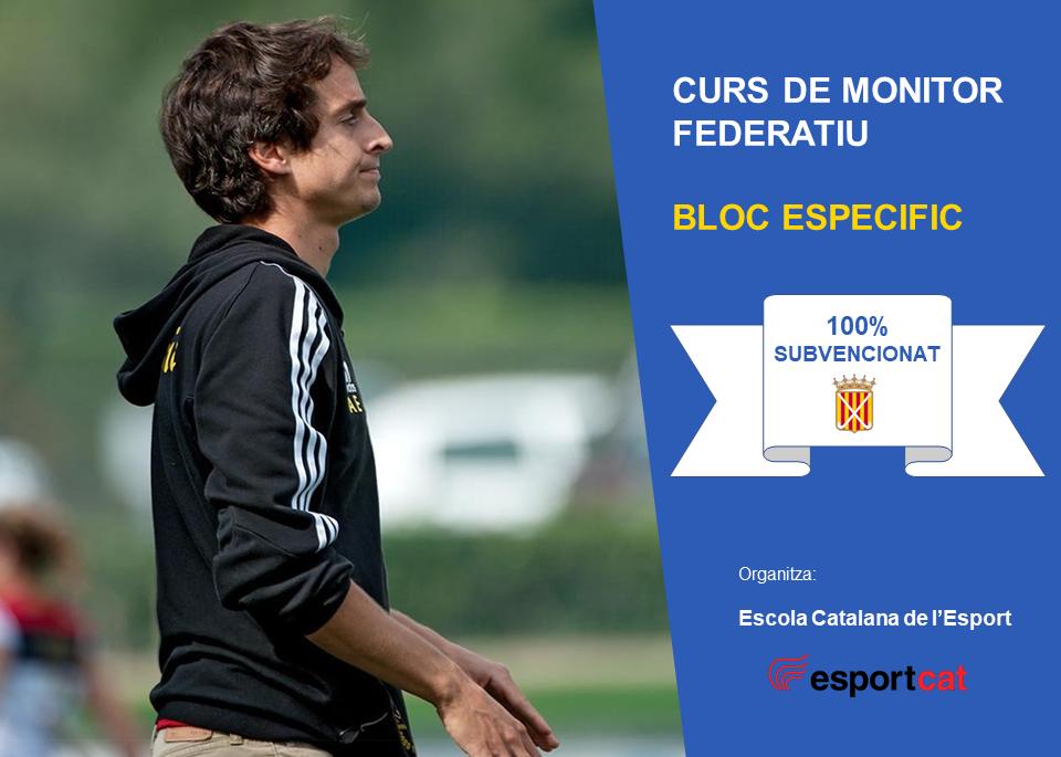 CURS DE MONITOR FEDERATIU - BLOC ESPECIFIC