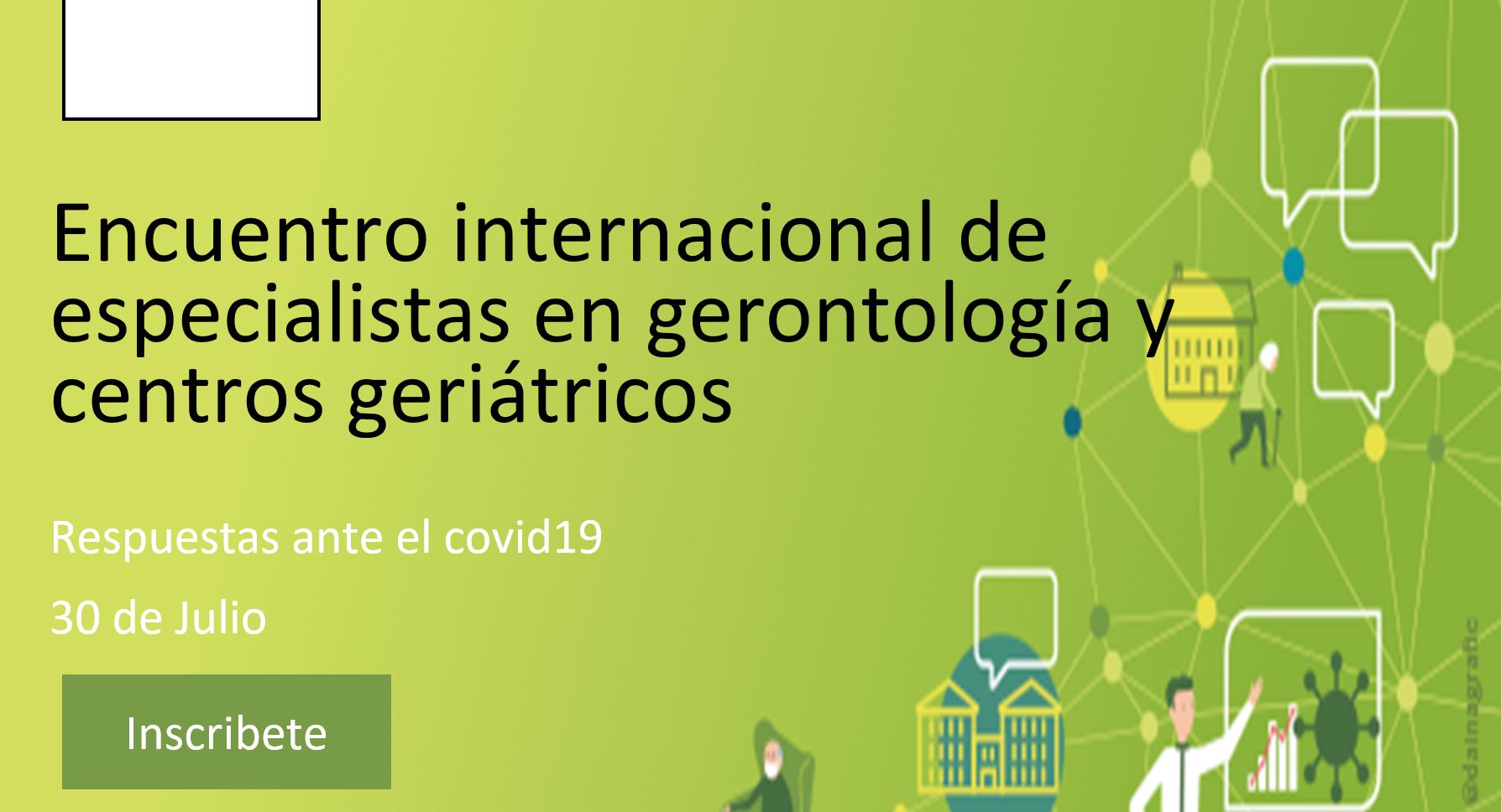 Encuentro internacional de especialistas en gerontología y centros geriátricos