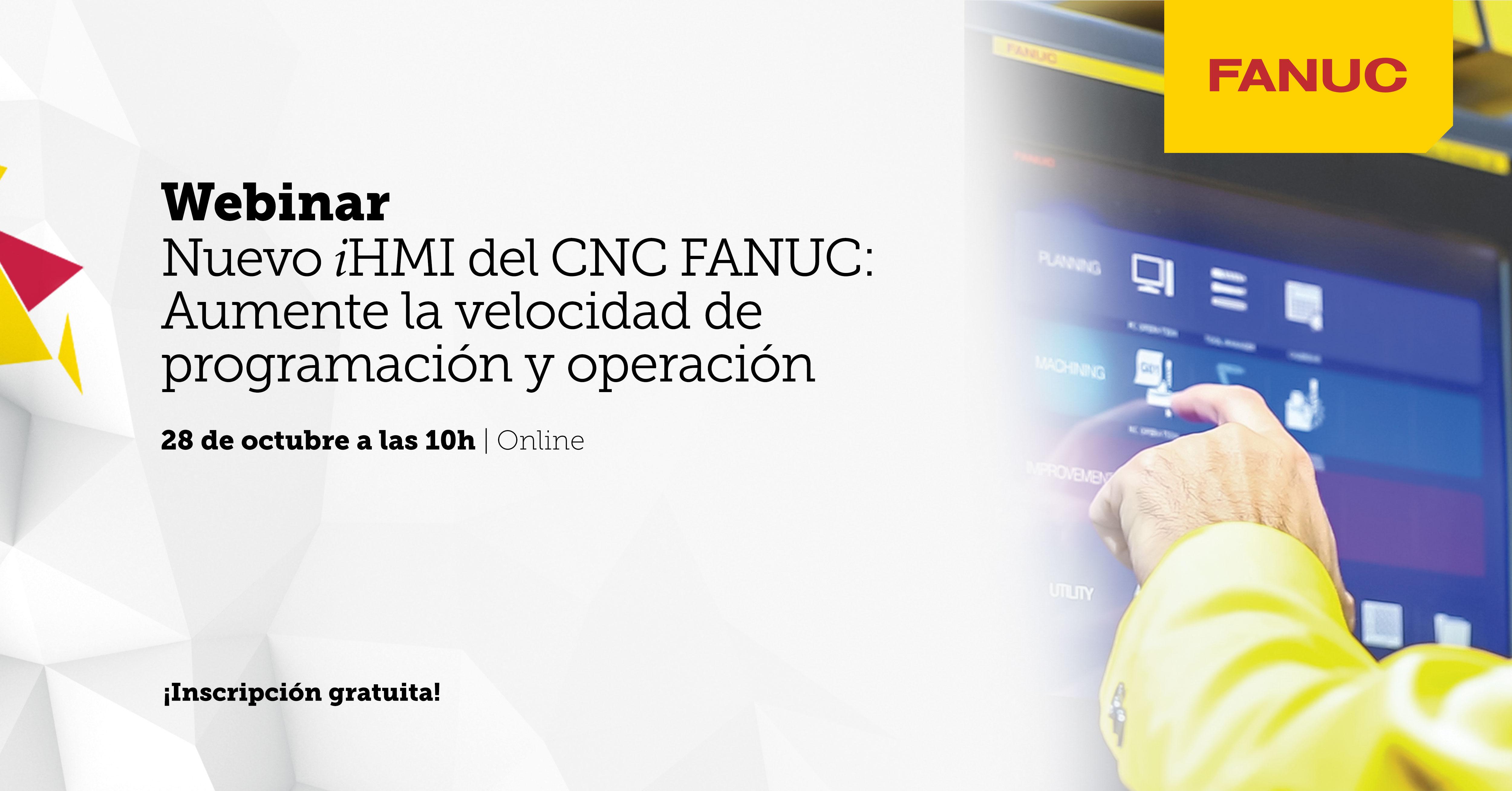 Nuevo iHMI del CNC FANUC: Aumente la velocidad de programación y operación