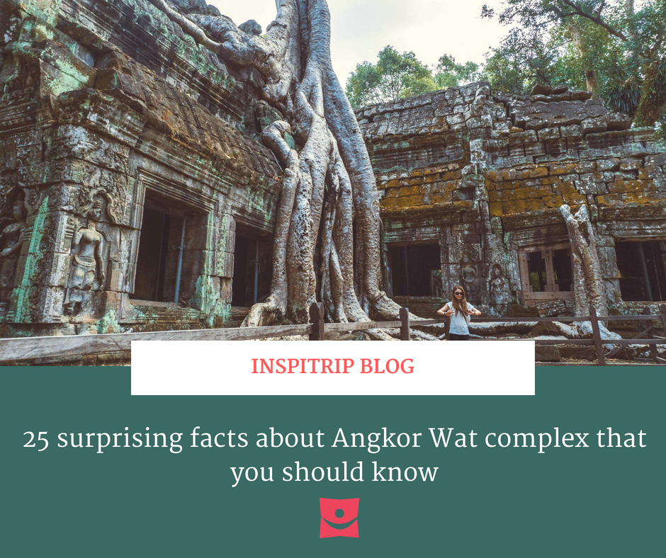 25 surprising facts about Angkor Wat complex that you should know