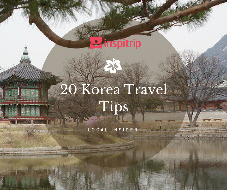 Korea Travel Tips: 20 tips you should know before your trip
