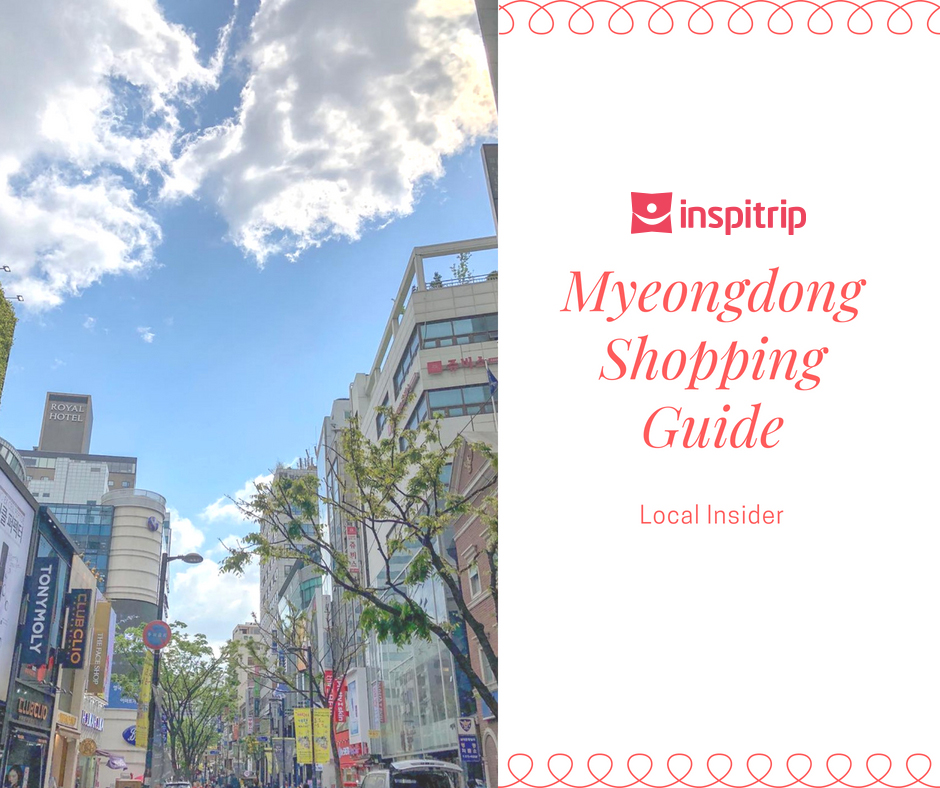 99ac870c3a Myeongdong shopping guide: Detailed tips to enjoy a shopping spree in the  most vibrant shopping street in Seoul