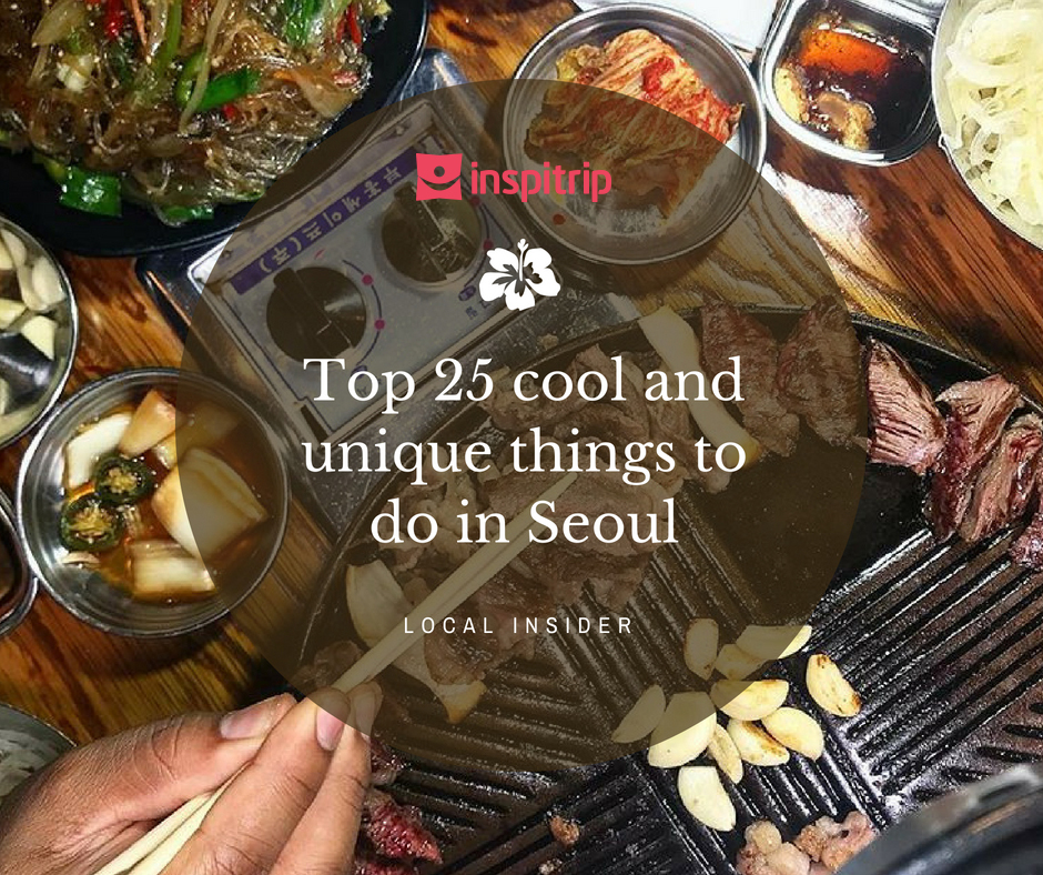 Top 25 cool and unique things to do in Seoul