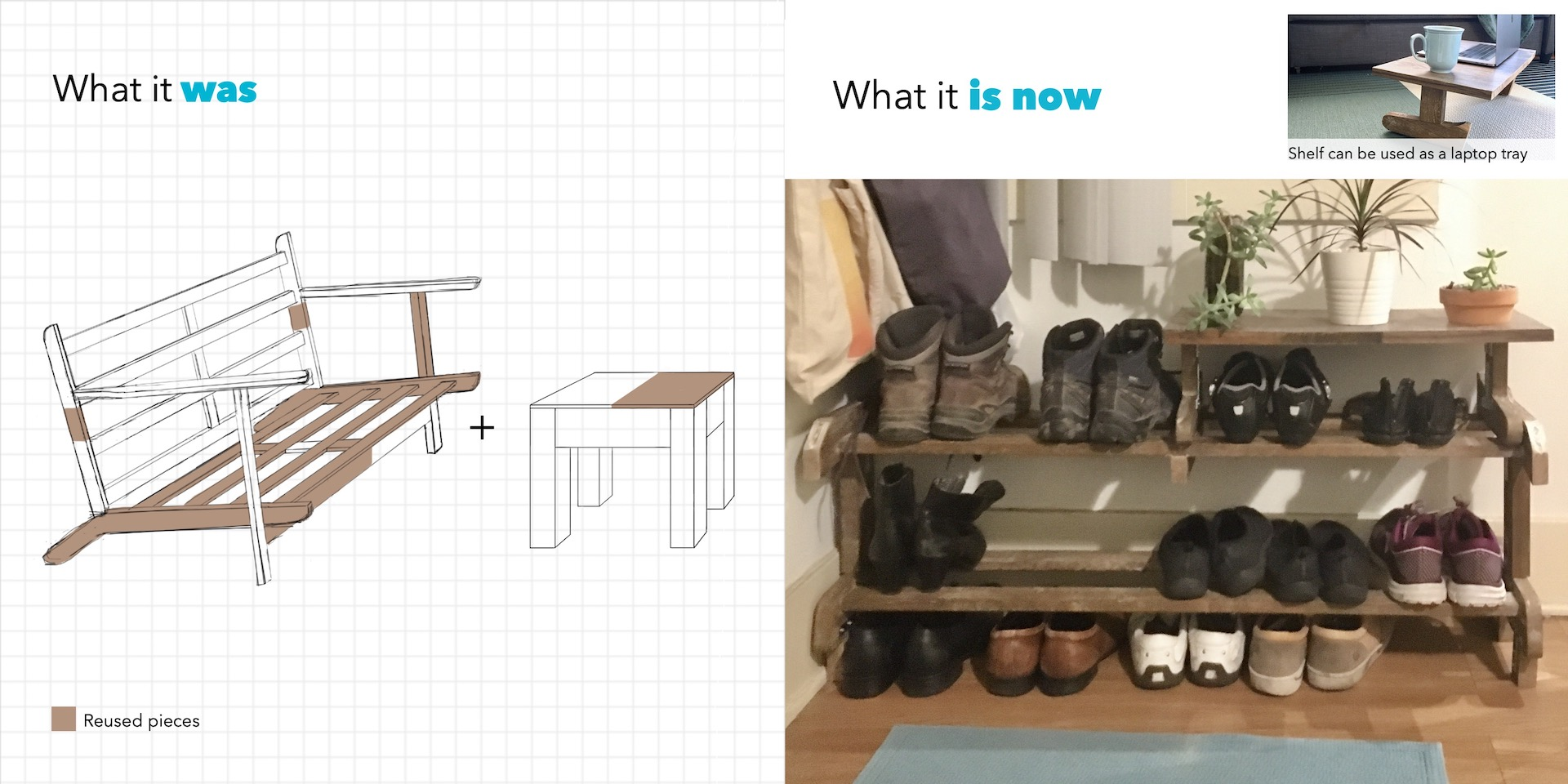 "On the left, the text ""What it was"" on a graph paper drawing of a table and loveseat with highlighted portions that were used to make the shoe rack pictured on the right with the text ""What it is now""."
