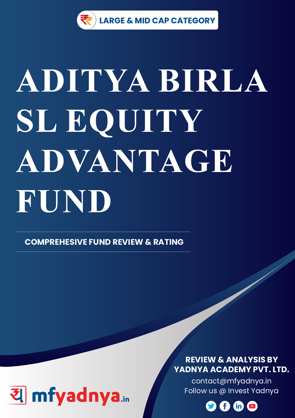 This e-book offers a comprehensive mutual fund review of ABSL Equity Advantage Fund for large & mid-cap category. It reviews the fund's return, ratio, allocation etc. ✔ Detailed Mutual Fund Analysis ✔ Latest Research Reports
