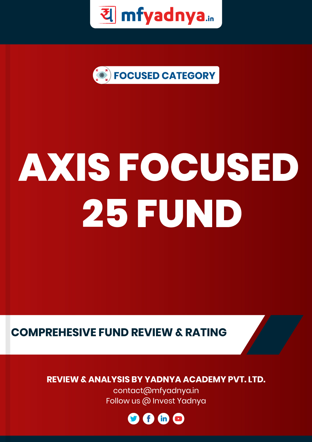 Focused Category Review - AXIS Focused 25 Fund. Most Comprehensive and detailed MF review based on Yadnya's proprietary methodology of Green, Yellow & Red Star. Detailed Analysis & Review based on May 31st, 2020 data. Review also gives you the historical trend of the performance which will show fund's performance consistency.