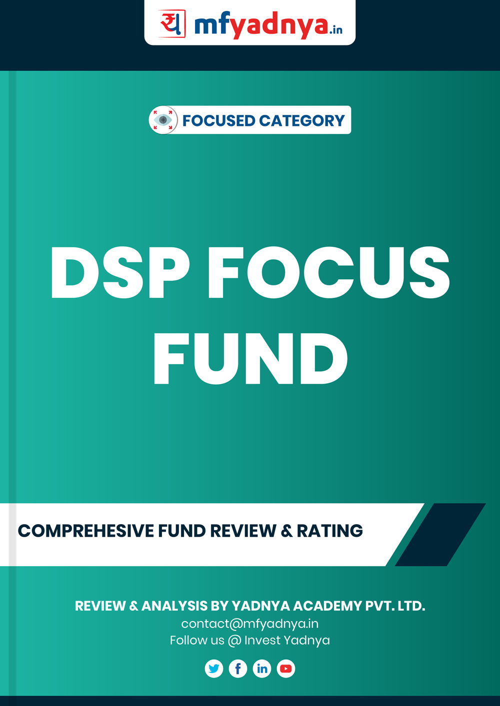 Focused Category Review - DSP Focus Fund. Most Comprehensive and detailed MF review based on Yadnya's proprietary methodology of Green, Yellow & Red Star. Detailed Analysis & Review based on May 31st, 2020 data. Review also gives you the historical trend of the performance which will show fund's performance consistency.