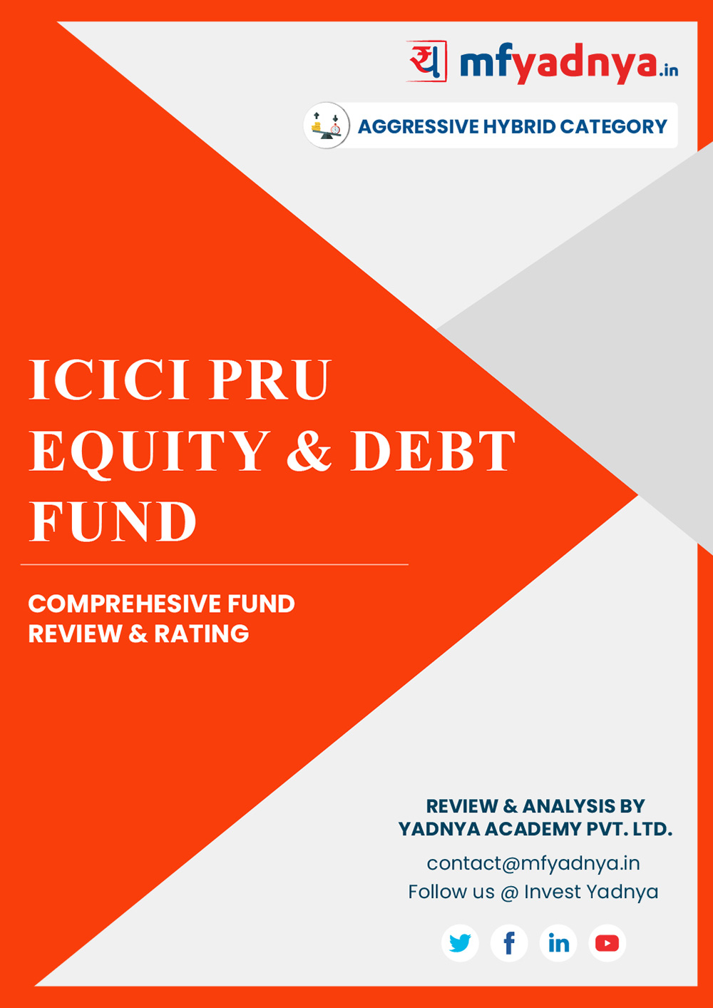 Aggressive Hybrid Category Review - 'ICICI PRU Equity & DEBT Fund'. Most Comprehensive and detailed MF review based on Yadnya's proprietary methodology of Green, Yellow & Red Star. Detailed Analysis & Review based on Feb 29th, 2020 data. Review also gives you the historical trend of the performance which will show fund's performance consistency.
