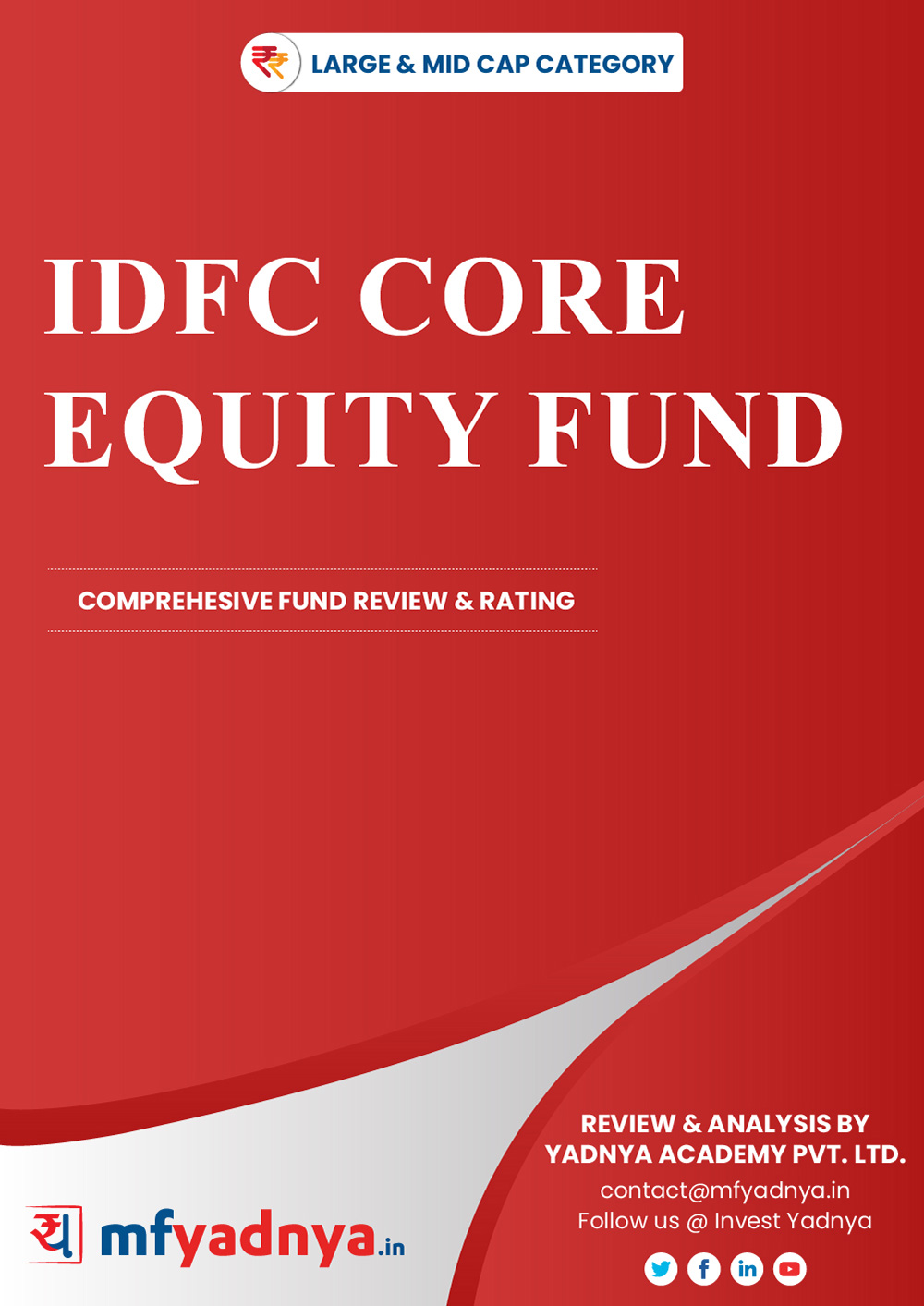 Large & Midcap Category Review - 'IDFC Core Equity Fund'. Most Comprehensive and detailed MF review based on Yadnya's proprietary methodology of Green, Yellow & Red Star. Detailed Analysis & Review based on Nov 30th, 2019 data.