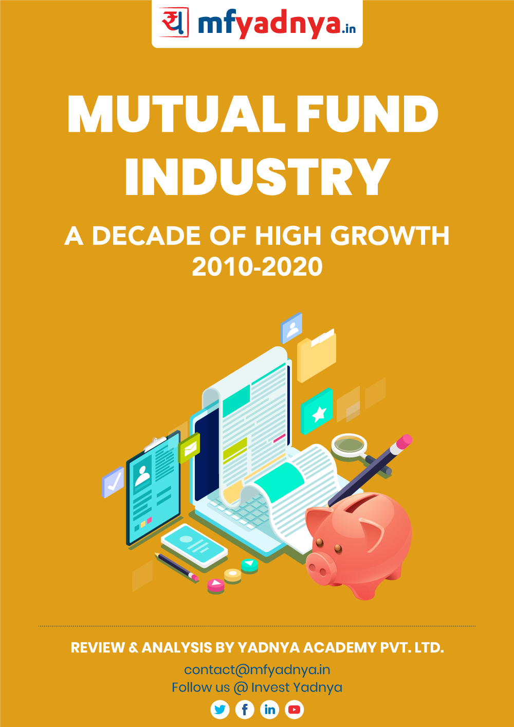 This e-book offers deep insights into the Mutual Fund Industry. It analyses the Mutual Fund Industry growth for the last 10 years, based on various parameters. ✔ Indian Stock Market Analysis ✔ Quality Reports