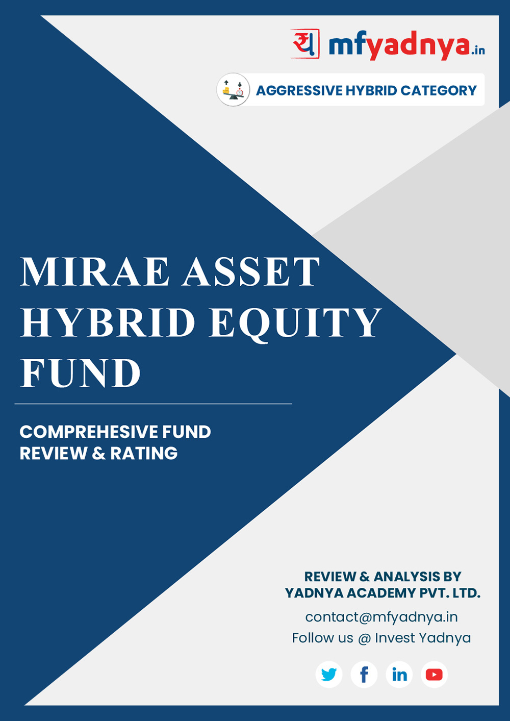 Aggressive Hybrid Category Review - 'MIRAE Asset Hybrid Fund'. Most Comprehensive and detailed MF review based on Yadnya's proprietary methodology of Green, Yellow & Red Star. Detailed Analysis & Review based on Feb 29th, 2020 data. Review also gives you the historical trend of the performance which will show fund's performance consistency.