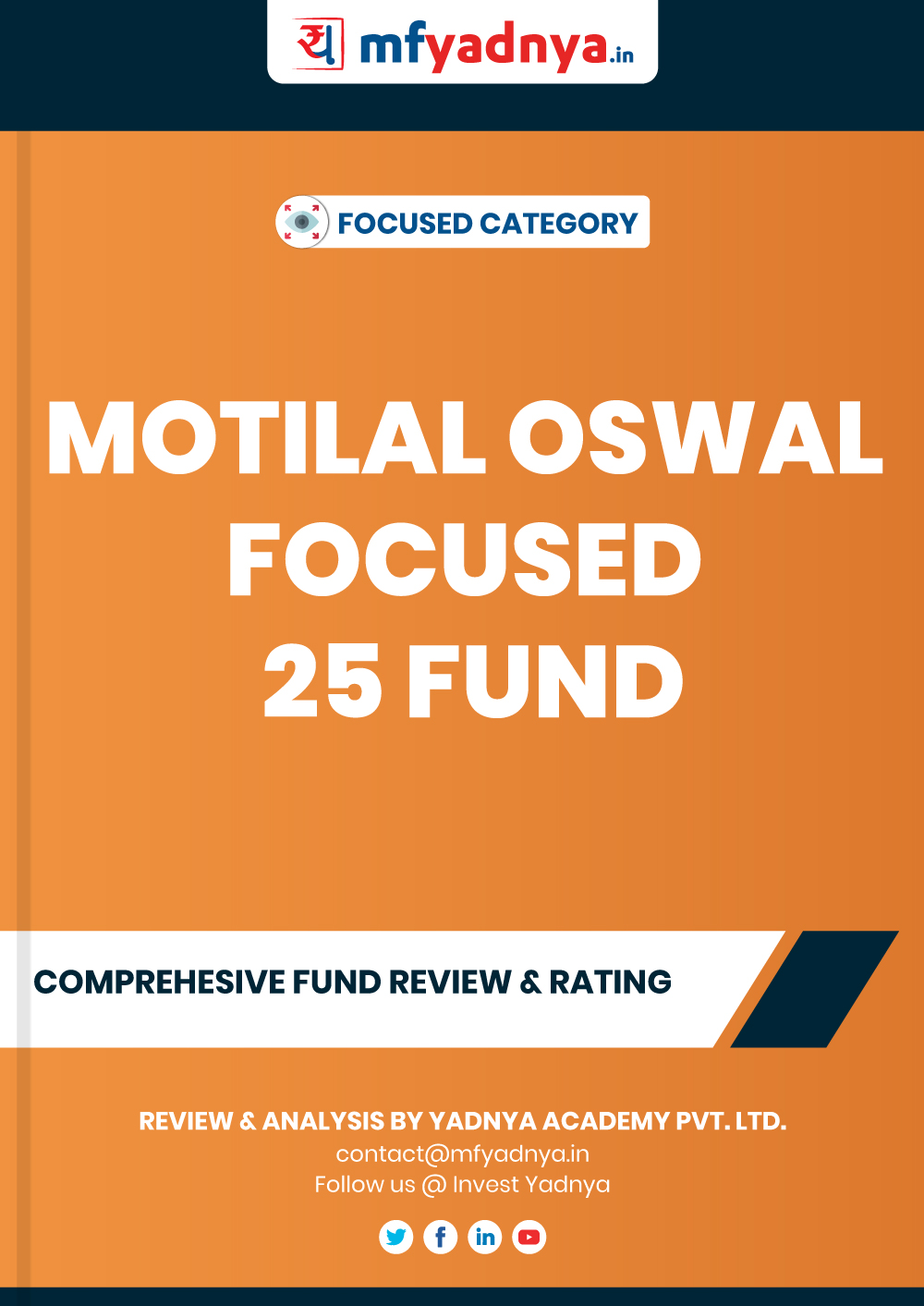 Focused Category Review -Motilal Oswal Focused 25 Fund. Most Comprehensive and detailed MF review based on Yadnya's proprietary methodology of Green, Yellow & Red Star. Detailed Analysis & Review based on May 31st, 2020 data. Review also gives you the historical trend of the performance which will show fund's performance consistency.