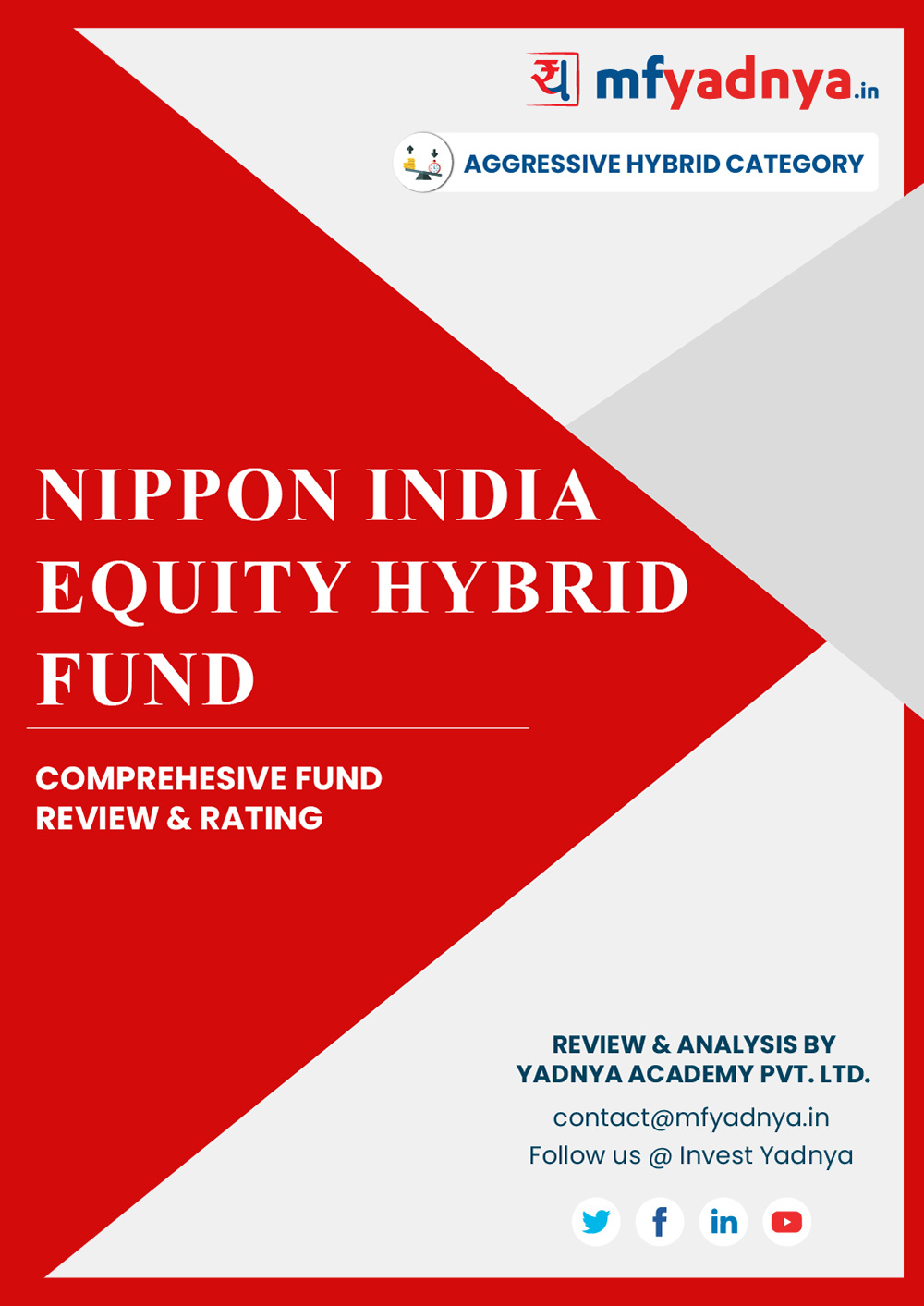 Aggressive Hybrid Category Review - 'NIPPON India Equity Hybrid Fund'. Most Comprehensive and detailed MF review based on Yadnya's proprietary methodology of Green, Yellow & Red Star. Detailed Analysis & Review based on Feb 29th, 2020 data. Review also gives you the historical trend of the performance which will show fund's performance consistency.