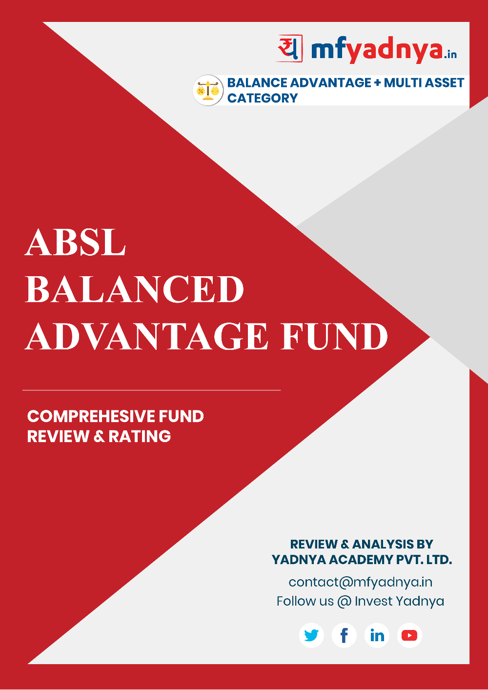 This e-book offers a comprehensive mutual fund review of ABSL Balanced Advantage Fund . It reviews the fund's return, ratio, allocation etc. ✔ Detailed Mutual Fund Analysis ✔ Latest Research Reports