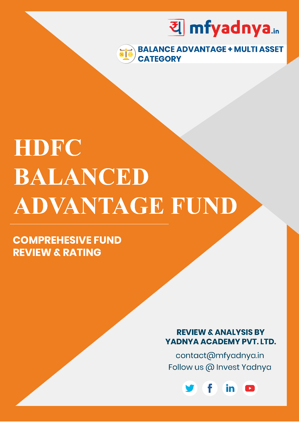 This e-book offers a comprehensive mutual fund review of HDFC Balanced Advantage Fund . It reviews the fund's return, ratio, allocation etc. ✔ Detailed Mutual Fund Analysis ✔ Latest Research Reports