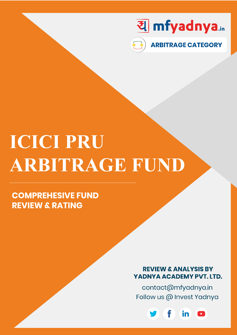 This e-book offers a comprehensive mutual fund review of ICICI Pru Arbitrage Fund. It reviews the fund's return, ratio, allocation etc. ✔ Detailed Mutual Fund Analysis ✔ Latest Research Reports