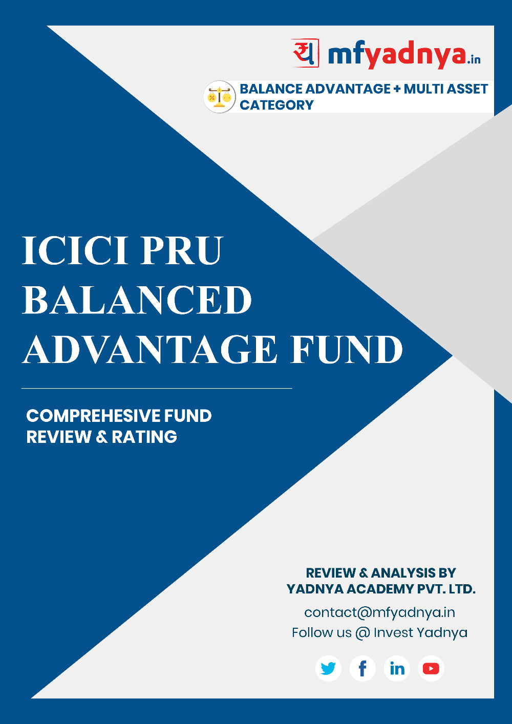 This e-book offers a comprehensive mutual fund review of ICICI Pru Balanced Advantage Fund . It reviews the fund's return, ratio, allocation etc. ✔ Detailed Mutual Fund Analysis ✔ Latest Research Reports