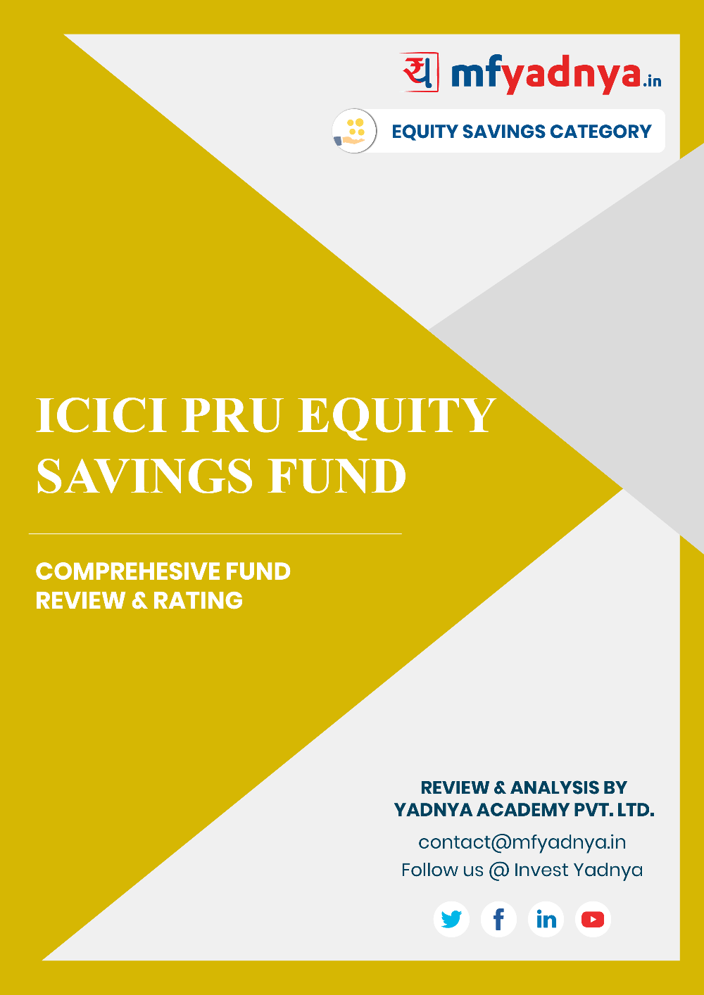 This e-book offers a comprehensive mutual fund review of ICICI Pru Equity Savings Fund. It reviews the fund's return, ratio, allocation etc. ✔ Detailed Mutual Fund Analysis ✔ Latest Research Reports