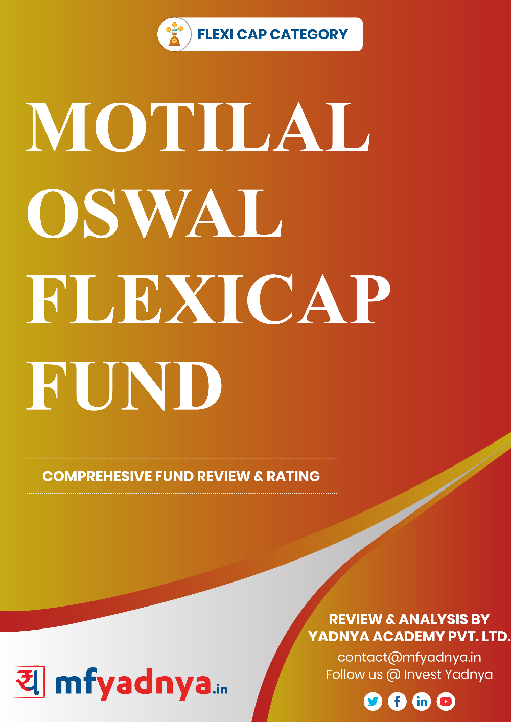 This e-book offers a comprehensive mutual fund review of Motilal Oswal 35 fund for multi-cap category. It reviews the fund's return, ratio, allocation etc. ✔ Detailed Mutual Fund Analysis ✔ Latest Research Reports