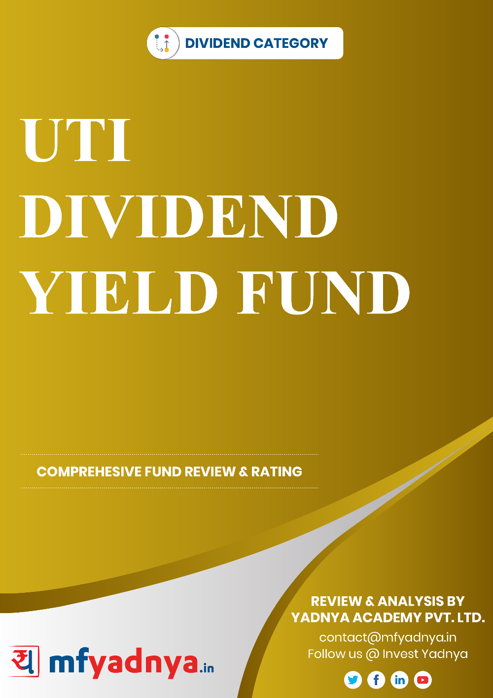 This e-book offers a comprehensive mutual fund review of UTI Dividend Yield Fund. It reviews the fund's return, ratio, allocation etc. ✔ Detailed Mutual Fund Analysis ✔ Latest Research Reports