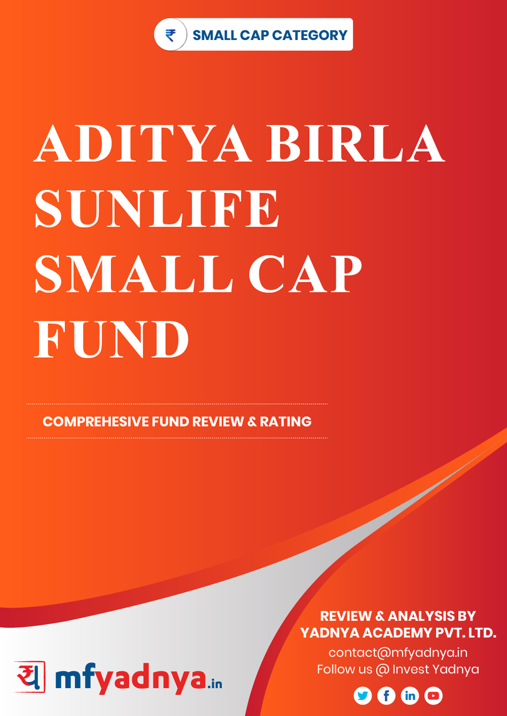 Small Cap Category Review - Aditya Birla Sunlife Small Cap Fund. Most Comprehensive and detailed MF review based on Yadnya's proprietary methodology of Green, Yellow & Red Star. Detailed Analysis & Review based on August 31st, 2019 data.